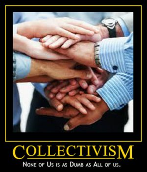 Of the many definitions of collectivism, this simple one is my .