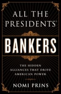 NomiPrins_AllThePresidentsBankers